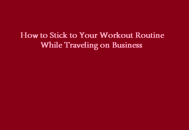 Workout Routine While Traveling